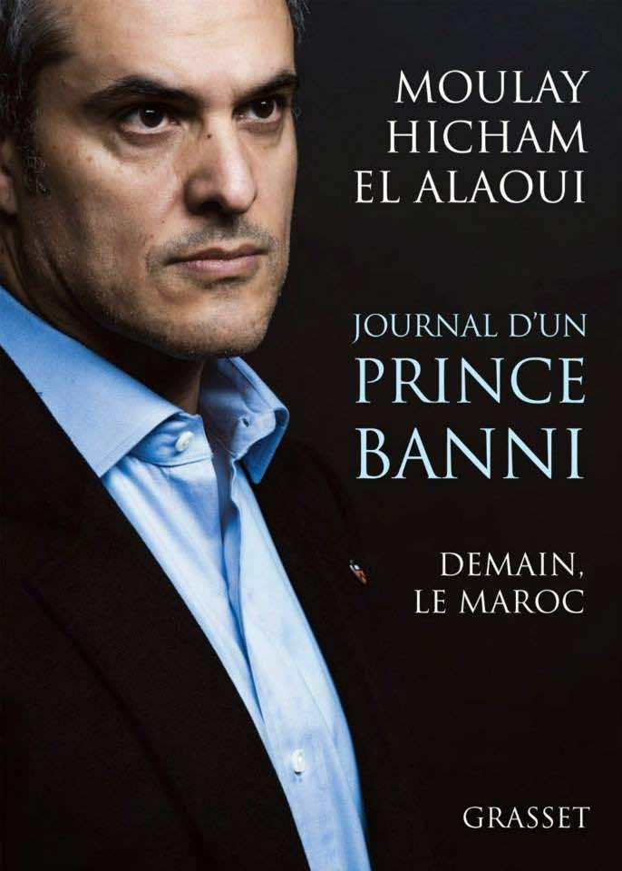 Journal d'un prince banni Demain, le Maroc (Moulay Hicham el Alaoui)