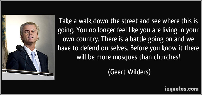 Quote of Dutch far right politician Geert Wilders