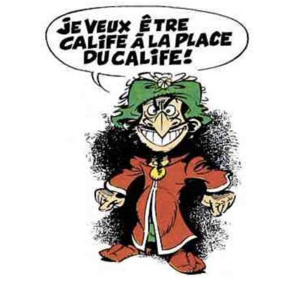 The Iznogoud character repeating his infamous catchphrase-
