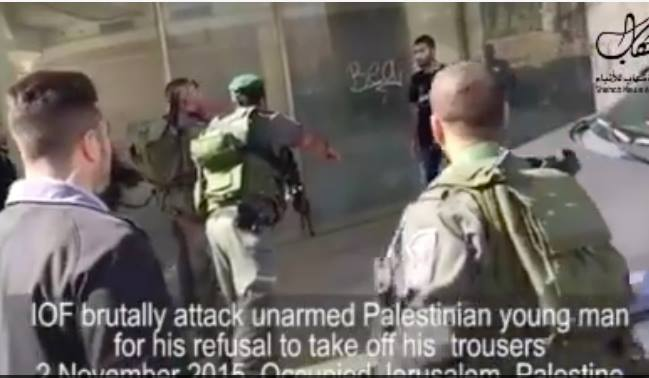 Israeli Forces Brutalize a Palestinian Man For Refusing to Take off His Trousers