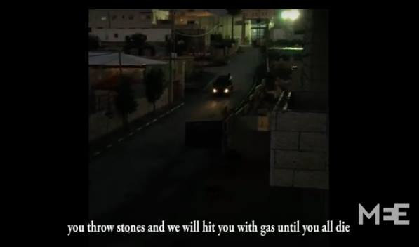 Israeli Forces to Palestinians: We Will Gas You Until You All Die