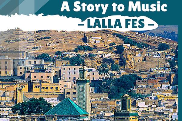 Lalla Fes: A Story to Music