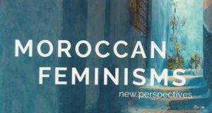 """""""Moroccan Feminisms: New Perspectives"""" Tackles the Development of Feminism in Morocco"""