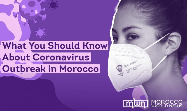 What You Should Know About Coronavirus Outbreak in Morocco